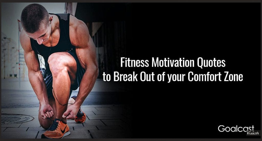 20 Fitness Motivation Quotes to Break Out of Your Comfort Zone …
