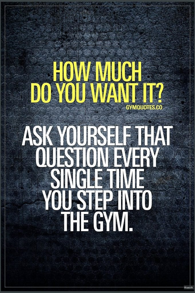 Motivational gym quotes: How much do you want it? | Gym quote …